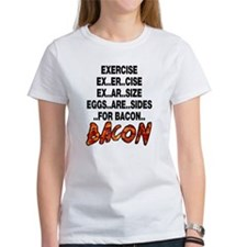 Exercise Eggs Are Sides Bacon Tee