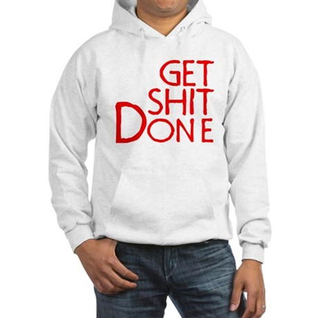 Get Shit Done Hooded Sweatshirt