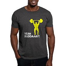 Yeah Buddaaay! T-Shirt