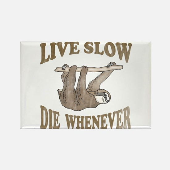 Live Slow Die Whenever Rectangle Magnet