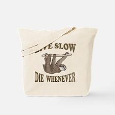 Live Slow Die Whenever Tote Bag