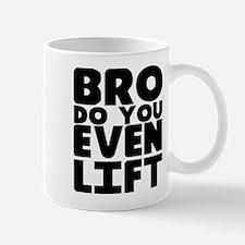 Bro Do You Even Lift Mug
