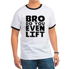 Bro Do You Even Lift T