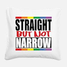 Straingt-But-Not-Narrow.png Square Canvas Pillow