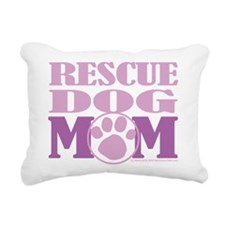 Rescue-Dog-Mom.png Rectangular Canvas Pillow
