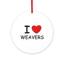 I Love weavers Ornament (Round)