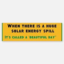 Solar Energy Spill Bumper Bumper Bumper Sticker