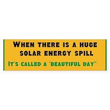 Solar Energy Spill Bumper Bumper Sticker