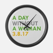 A DAY WITHOUT A WOMAN 3.8.17 Large Wall Clock