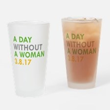 A DAY WITHOUT A WOMAN 3.8.17 Drinking Glass