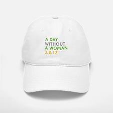 A DAY WITHOUT A WOMAN 3.8.17 Baseball Baseball Baseball Cap