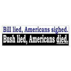 Bill Lied, Bush Lied, Who Died? Bumper Sticker