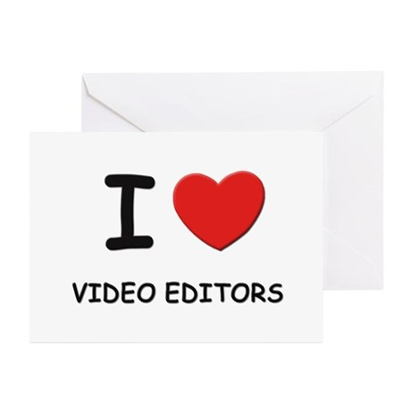 I Love video editors Greeting Cards (Pk of 10)