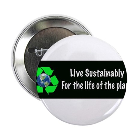 "Live Sustainably Bumper Sticker 2.25"" Button"
