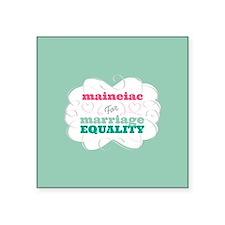 Maineiac for Equality Sticker