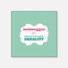 Nutmegger for Equality Sticker