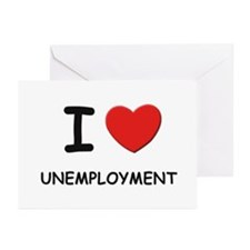 I Love unemployment Greeting Cards (Pk of 10)