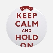 FJCruiser Keep Calm and Hold On Ornament (Round)