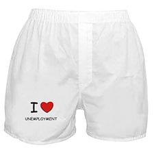I Love unemployment Boxer Shorts