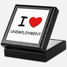 I Love unemployment Keepsake Box