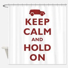 FJCruiser Keep Calm and Hold On Shower Curtain