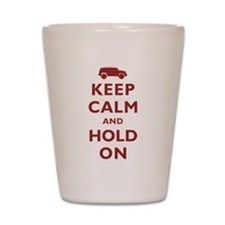 FJCruiser Keep Calm and Hold On Shot Glass