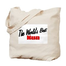 """The World's Best Nun"" Tote Bag"