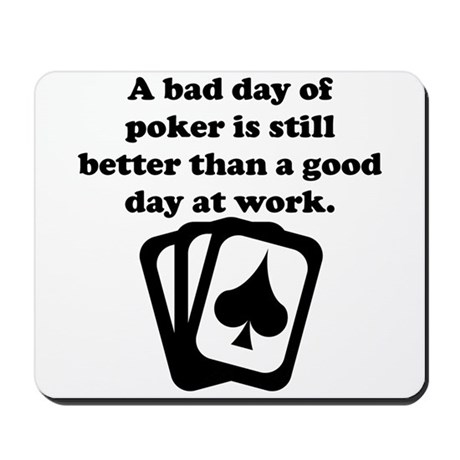 A Bad Day Of Poker Mousepad