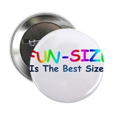 """Fun Size is the Best Size 2.25"""" Button"""