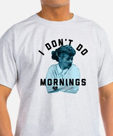 Lucy I Don't Do Mornings T-Shirt