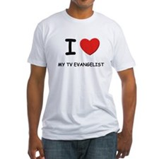 I Love tv evangelists Shirt