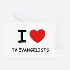 I Love tv evangelists Greeting Cards (Pk of 10