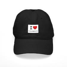 I Love tv evangelists Baseball Hat