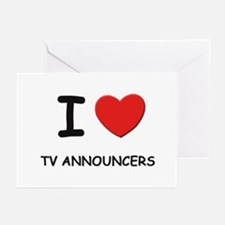 I Love tv announcers Greeting Cards (Pk of 10)