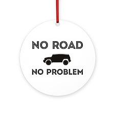 FJ Cruiser No road No Problem Ornament (Round)