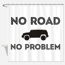 FJ Cruiser No road No Problem Shower Curtain