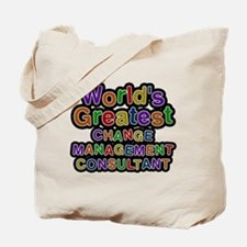 Worlds Greatest CHANGE MANAGEMENT CONSULTANT Tote