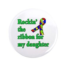 """Autism Ribbon for My Daughter 3.5"""" Button"""