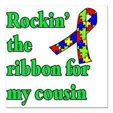 "Autism Ribbon for My Cousin Square Car Magnet 3"" x"