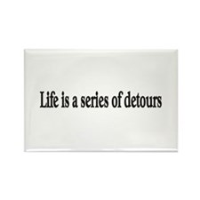 Life is a series of detours Rectangle Magnet