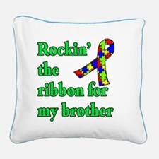 Autism Ribbon for My Brother Square Canvas Pillow
