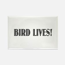 BIRD LIVES! Rectangle Magnet