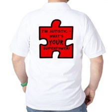 I'm Autistic - What's Your Superpower? T-Shirt