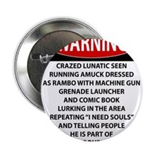 "Lunatic Warning 2.25"" Button"