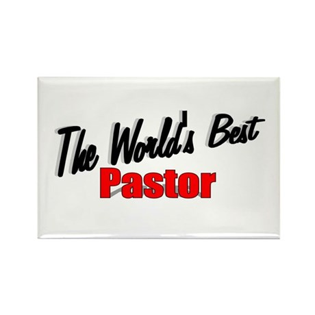 """The World's Best Pastor"" Rectangle Magnet"