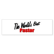 """The World's Best Pastor"" Bumper Bumper Sticker"