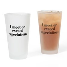 I Meet Or Exceed Expectations Drinking Glass