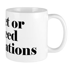I Meet Or Exceed Expectations Mug