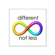 """Different. Not Less. Square Sticker 3"""" x 3"""""""
