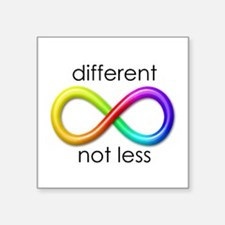 "Different. Not Less. Square Sticker 3"" x 3"""
